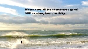 SUP surfing shortboards - where have they gone?